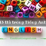 Các thì trong Tiếng Anh: Dấu hiệu nhận biết, công thức, cách dùng