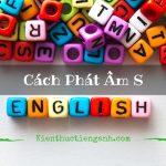 """Cách phát âm S/ES trong tiếng Anh: """"BÍ KÍP"""" dễ nhớ không bao giờ sai"""