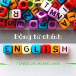 Động từ chính trong tiếng Anh