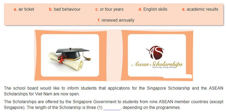 Lop 11 moi.unit 5.Communication and Culture.I. COMMUNICATION.1. Read the school notice about the Singapore Scholarships and the ASEAN Scholarships. Use the words or phrases to fill in the gaps. Check with a partner