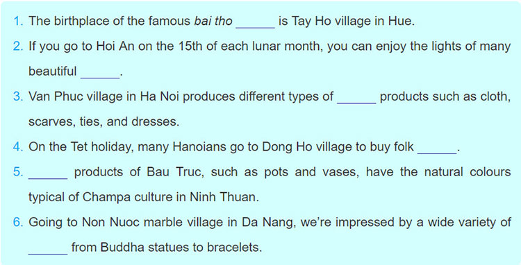 Lop-9-moi.unit-1.Getting-Started.3. Complete the sentences with the words/ phrases from 2 to show where in Viet Nam the handicrafts are made. You do not have to use them all