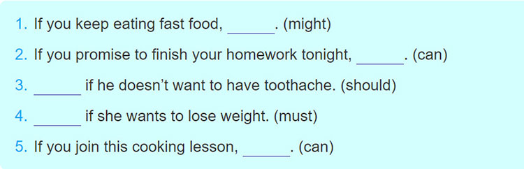 tieng-anh-lop-9-moi.unit-7.Looking-Back.5. Complete the sentences with your own ideas. Use the modal verbs provided