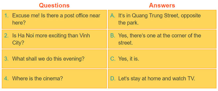 tieng-anh-lop-6-moi.Unit-4.Looking-Back.6. Match the questions with the correct answers