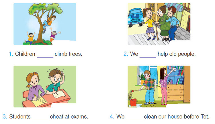 tieng-anh-lop-6-moi.Unit-6.A-Closer-Look-2.1. Look at the pictures and complete the sentences with should or shouldn't