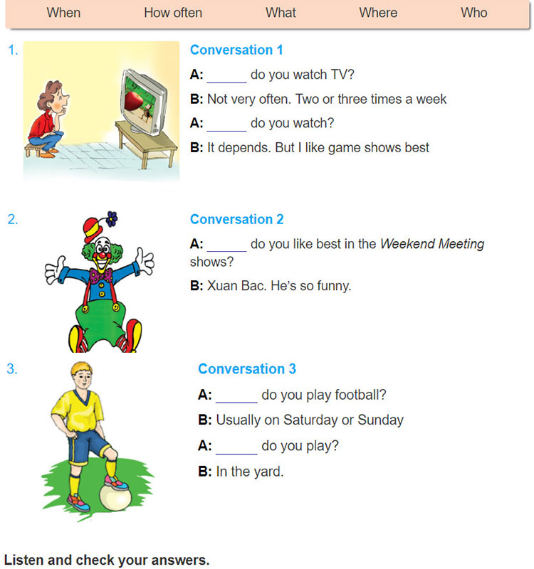 tieng-anh-lop-6-moi.Unit-7.A-Closer-Look-2.2. Use one of the question words in the box to complete the conversations