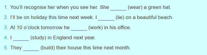 tieng-anh-lop-7-moi.Unit-10.Looking-Back.2. Complete the sentences using the verbs in brackets in the future continuous